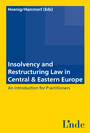Insolvency and Restructuring Law in Central & Eastern Europe - An Introduction for Practicioners
