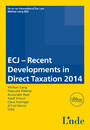 ECJ - Recent Developments in Direct Taxation 2014 - Schriftenreihe IStR Band 91