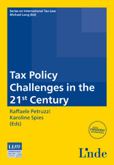 Tax Policy Challenges in the 21st Century - Schriftenreihe IStR Band 86