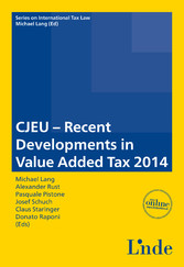 CJEU - Recent Developments in Value Added Tax 2014 - Schriftenreihe IStR Band 92