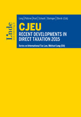 CJEU - Recent Developments in Direct Taxation 2015 - Schriftenreihe IStR Band 100