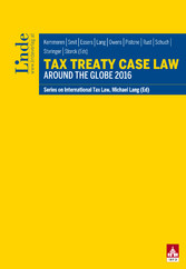 Tax Treaty Case Law around the Globe 2016 - Schriftenreihe IStR Band 102
