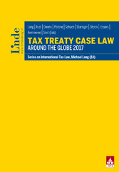 Tax Treaty Case Law around the Globe 2017 - Schriftenreihe IStR Band 108