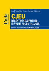 CJEU - Recent Developments in Value Added Tax 2018 - Schriftenreihe IStR Band 115