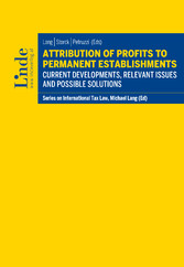 Attribution of Profits to Permanent Establishments - Current Developments, Relevant Issues and Possible Solutions